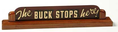 """""""The Buck Stops Here"""" Sign From President Truman's White House Desk, From Federal Reformatory in El Reno, Oklahoma, Truman Library & Museum"""