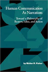 Human Communication as Narration: Toward a Philosophy of Reason, Value, and Action