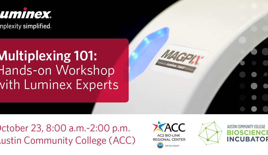 Multiplexing 101: Hands-on Workshop with a Luminex Expert